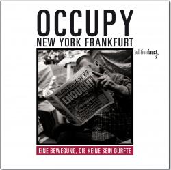Occupy - New York, Frankfurt: A movement that shouldn't be a movement B3 Verlag