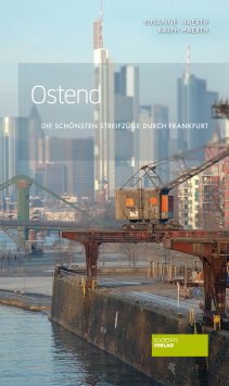 The most beautiful expeditions through Frankfurt - Ostend Societäts Verlag