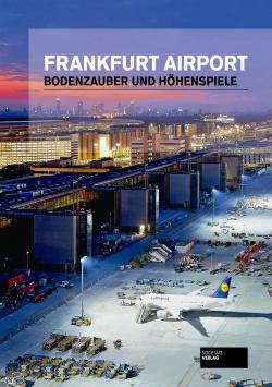 Frankfurt Airport - Bodenzauber und Höhenspiele Societäts Verlag