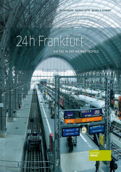 24h Frankfurt - A day in the Main metropolis Societäts Verlag