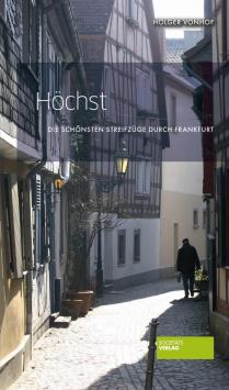 The most beautiful expeditions through Frankfurt: Höchst Societäts Verlag