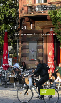 The most beautiful expeditions through Frankfurt: Nordend Societäts Verlag