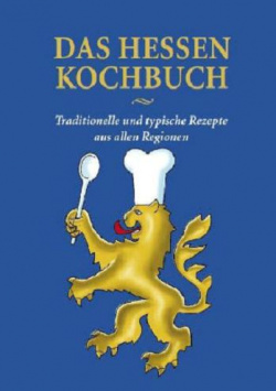 The Hesse Cookbook - traditional and typical dishes from all regions B3 Verlag