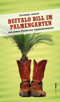 Buffalo Bill in the Palm Garden Societäts Verlag