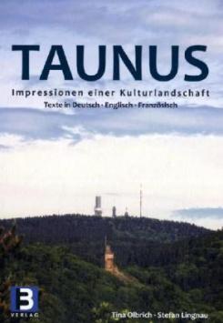 Taunus - Impressions of a cultural landscape B3 Verlag