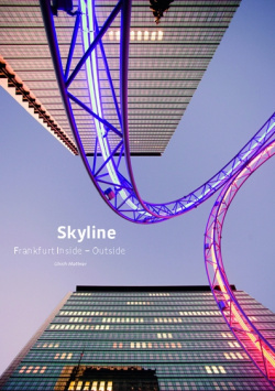 Frankfurt Skyline Inside - Outside B3 Verlag