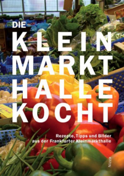 The Kleinmarkthalle cooks Nizza Verlag