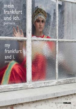 My frankfurt and me. portraits Societäts Verlag