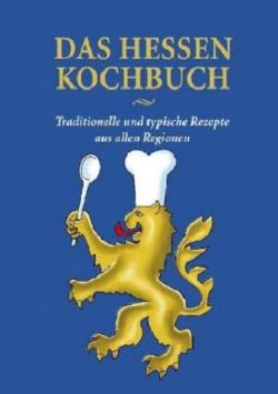Das Hessen Kochbuch – traditionelle und typische Gerichte aus allen Regionen B3 Verlag