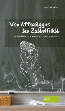 Von Affezäggus bis Zabbelfillibb Societäts Verlag
