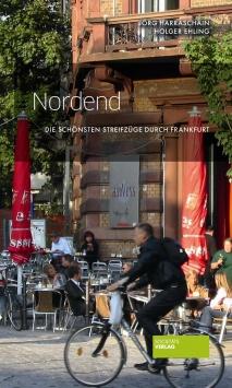 Die schönsten Streifzüge durch Frankfurt: Nordend Societäts Verlag