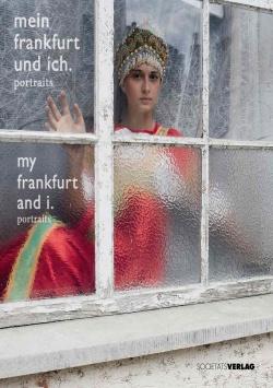 mein frankfurt und ich. portraits Societäts Verlag