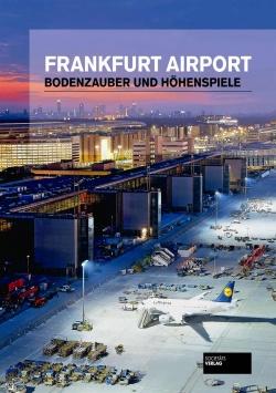 Frankfurt Airport – Bodenzauber und Höhenspiele Societäts Verlag