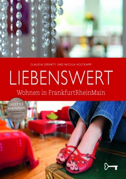Liebenswert – Wohnen in FrankfurtRheinMain B3 Verlag
