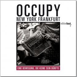 Occupy - New York, Frankfurt:  Eine Bewegung, die keine sein dürfte B3 Verlag