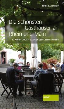Die schönsten Gasthäuser an Rhein und Main Societäts Verlag